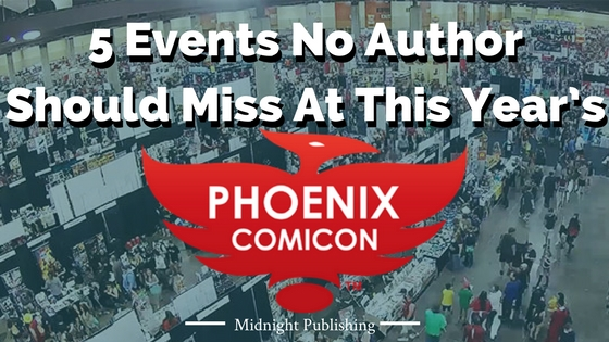 5 Events No Author Should Miss At This Year's Phoenix Comicon