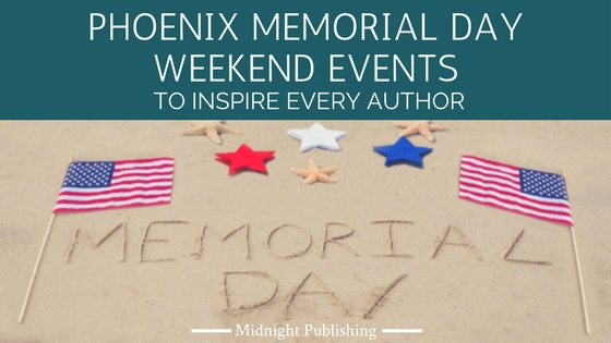 Phoenix Memorial Day Weekend Events to Inspire Every Author