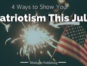 4 Ways to Show Your Patriotism This July