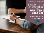 3 Ways to Tell if You Need a Writing Coach (And How We Can Help)