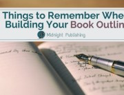 4 Things to Remember When Building Your Book Outline