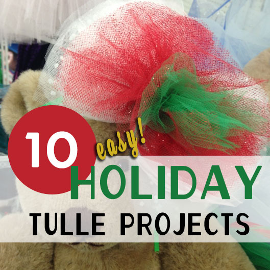 10 Easy Holiday Tulle Projects