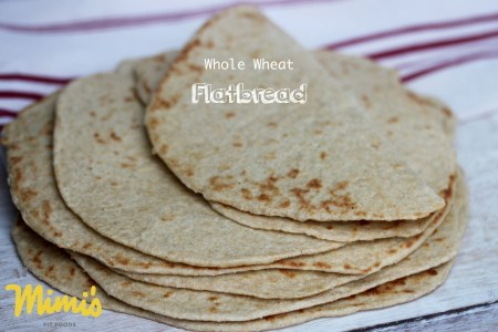 Whole Wheat Flatbread | Mimi's Fit Foods