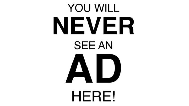 No Ads Ever