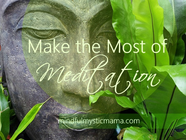Make the Most of Meditation