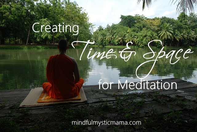 Creating Time and Space for Meditation
