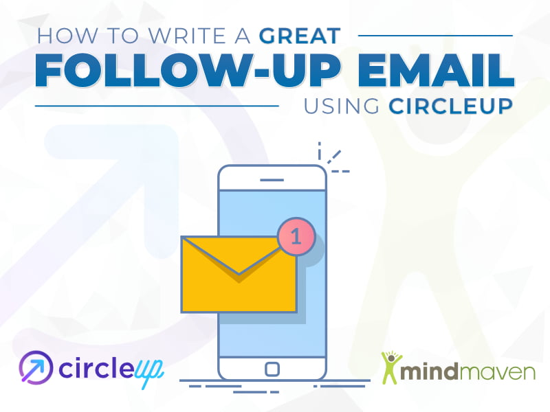 How to Write  Automate Great Follow-Up Emails using CircleUp