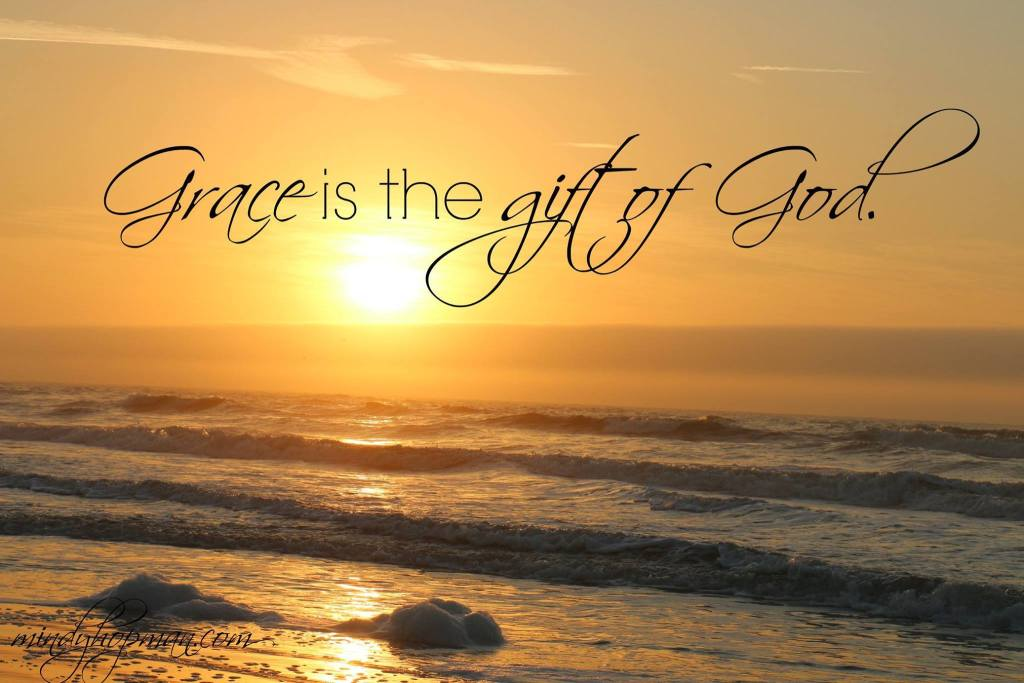 Grace is the Gift of God