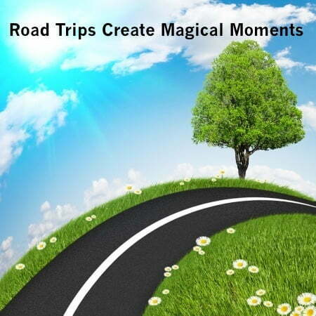 Road Trips Create Magical Moments and Memories