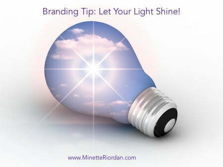 Branding Tip: Let Your Light Shine!