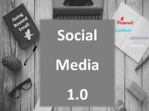 Looking Beyond Email: Social Media 1.0