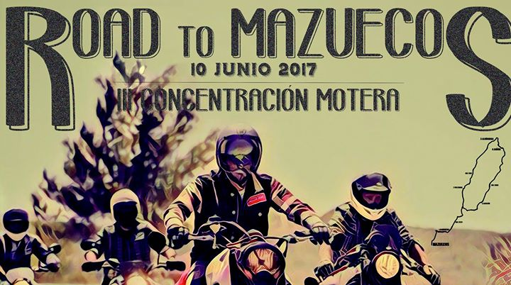 "III Concentracion Motera "" Road to Mazuecos"" – 2017"