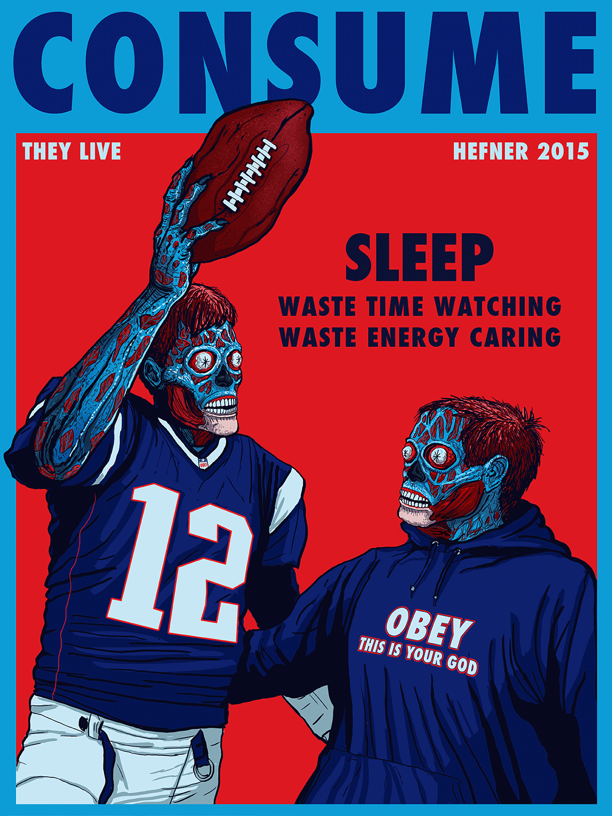 Tom Brady Wallpaper Quote Consume Pop Art Inspired By John Carpenter S They Live On