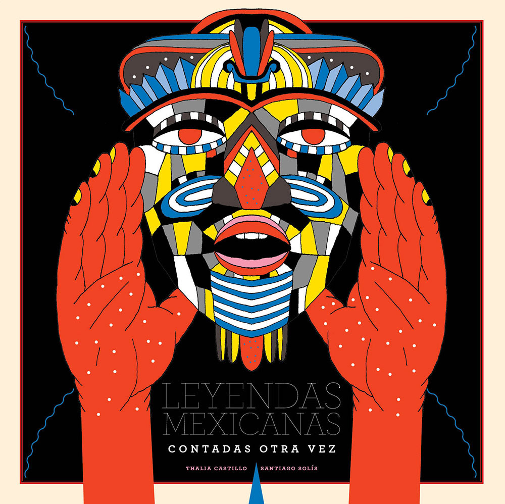 Leyendas Libro Libro Leyendas Mexicanas On Behance