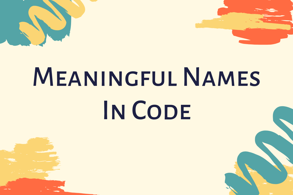 / Name How To Create Meaningful Names In Code Better Programming Medium