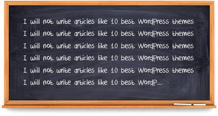 Why do I hate articles like \u201c10 best WordPress themes in 2017\u201d - Work Articles