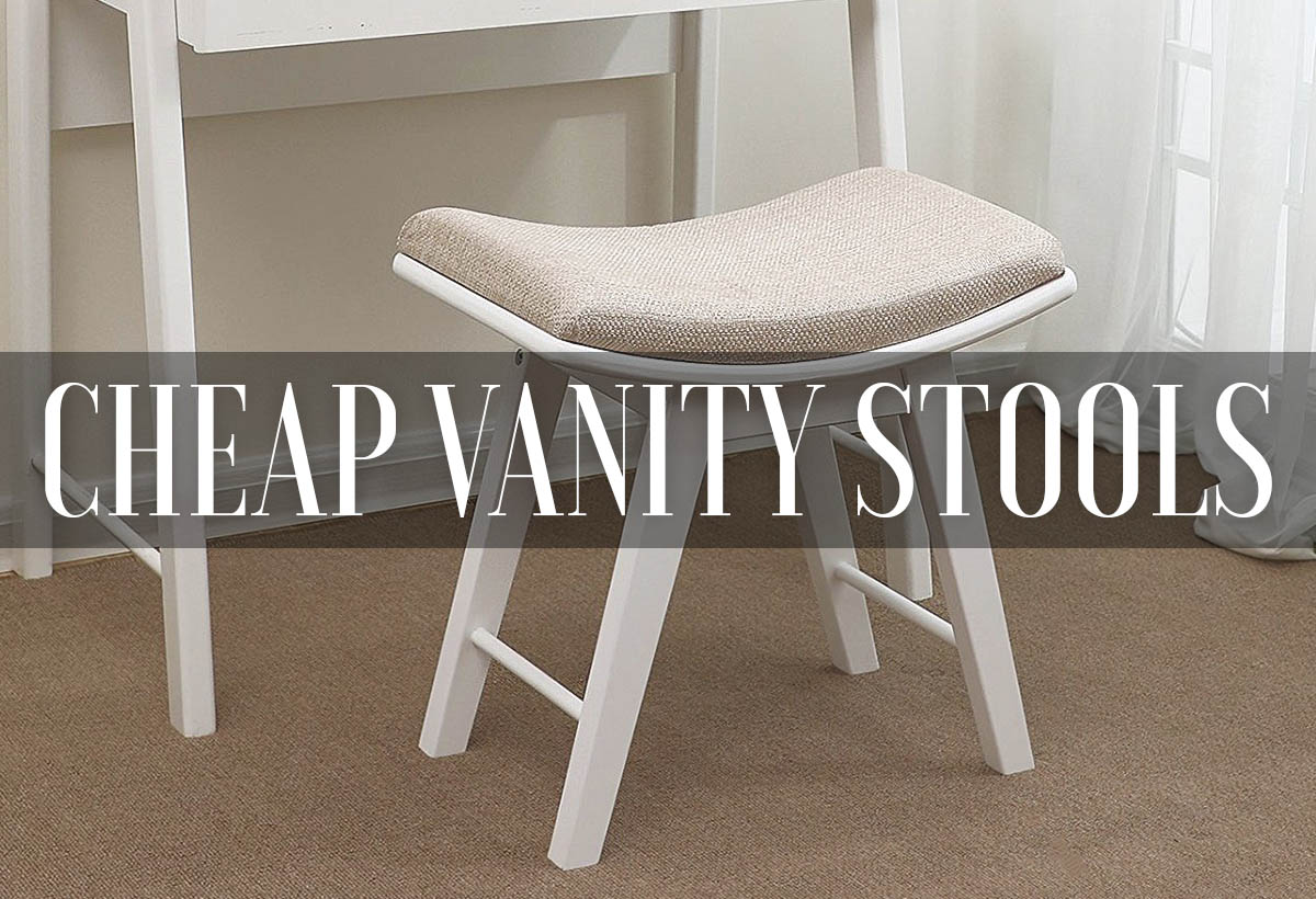 Cheap Stools Best Cheap Vanity Stools Benches Chairs 2019 Reviews Mirrorank