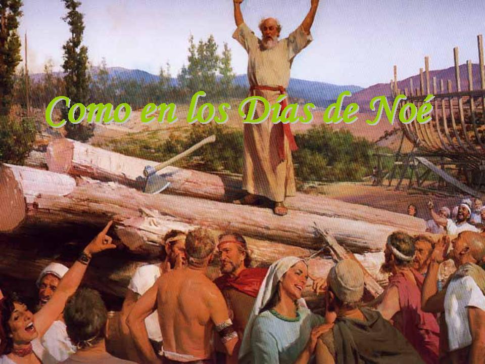 Resultado de imagen de «Como sucedió en los días de Noé,