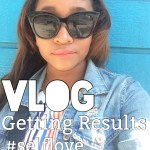 (New Video Post) Getting Results [Vlog] #SelfLoveSaturday