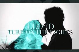 lloyd turn on the lights