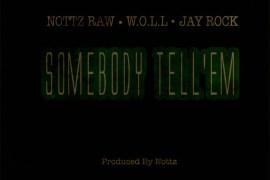 somebody tell em