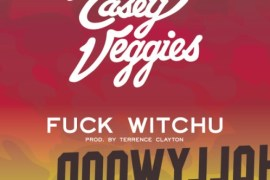 fuck witchu casey veggies