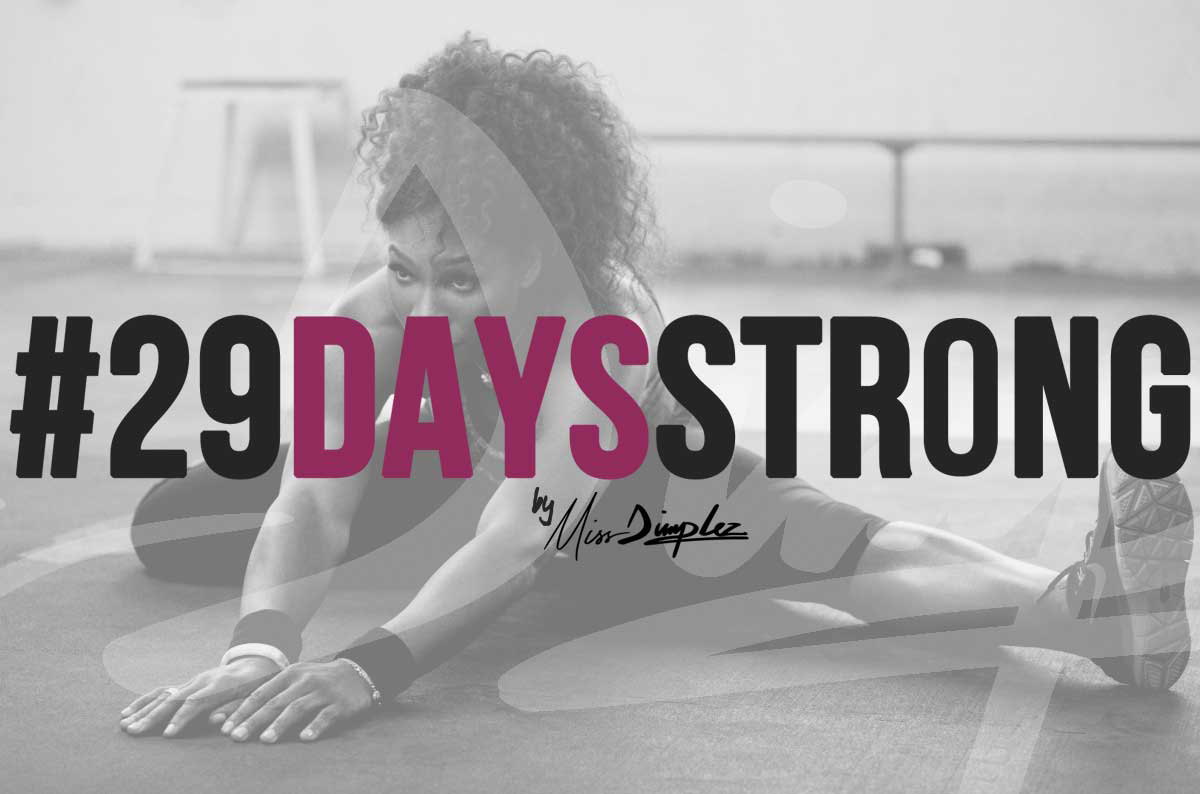 It's not too late! Join the #29DaysStrong Challenge: For Physical, Creative + Mental Strength TODAY!