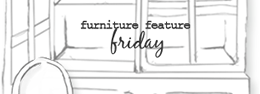 Furniture Feature Friday
