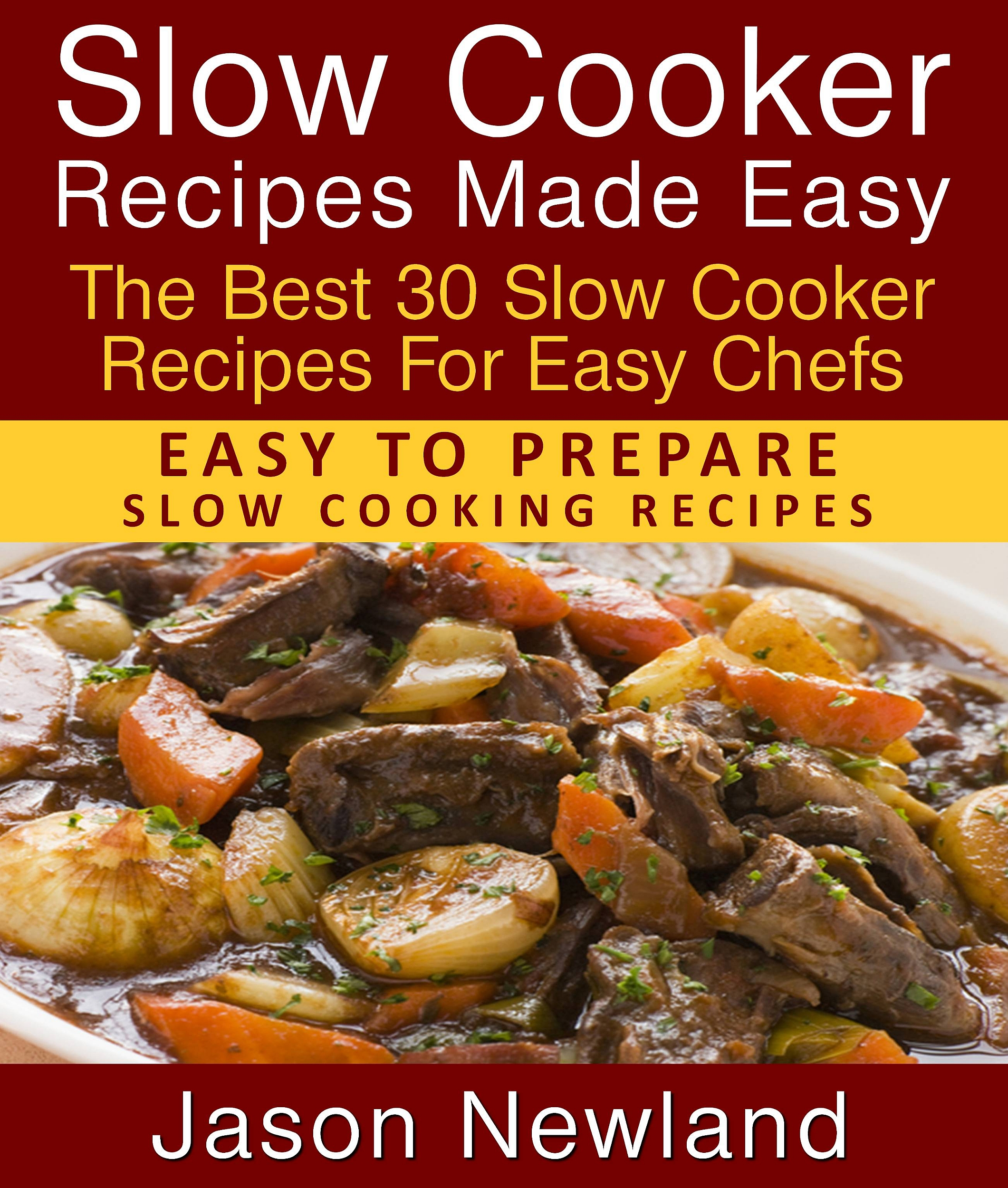 30 Minuten Küche Easy Cooking Slow Cooker Recipes Made Easy The Best 30 Slow Cooker