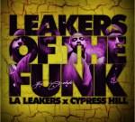 LA Leakers Presents: Cypress Hill – Leakers of the Funk Mixtape