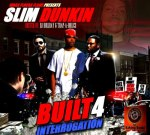 Waka Flocka Flame Presents Slim Dunkin – Built 4 Interrogation (Hosted By DJ Holiday & Trap-A-Holics)