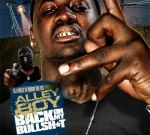Alley Boy – Back On My Bullshit Mixtape Hosted by Duct Tape & Dj Millz & Hood R Us