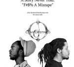 Clan Destined – A Story Never Told : F*ck a Mixtape