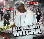 DJ Jay Rock & Fiend – All The Way Witcha Mixtape