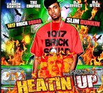 Slim Dunkin Ft. Brick Squad – Heatin Up Mixtape Hosted by DJ Cannon Banyon, The Empire, DJ Effect and DJ Dyce