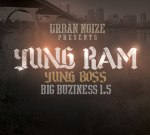 Urban Noize Presents: Yung Ram – Yung Boss, Big Buziness 1.5 Mixtape