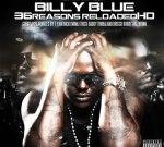 Billy Blue – 36 Reasons Reloaded HD Mixtape