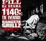Pill – 1140: The Overdose DJ Drama Mixtape