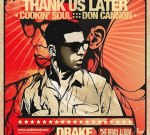 Drake – Thank Us Later The Remix Album By Cookin Soul & Don Cannon