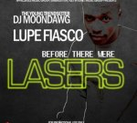 Lupe Fiasco – Before There Were Lasers Mixtape By DJ Moondawg