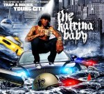 Chopper Young City – The Katrina Baby Mixtape by Trap-A-Holics