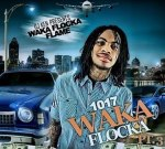 Waka Flocka – 1017 Waka Flocka Vol.3 Mixtape