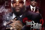 Rick Ross & Meek Mill Boss Status 2 Mixtape By DJ Difference