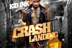 Kid Ink – Crash Landing Mixtape By Dj Ill Will & Dj Rockstar (NO DJ VERSION)