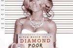 Diamond – Bitch Muzik Vol 4: Poor Lil Rich Gurl Official Mixtape By DJ Scream