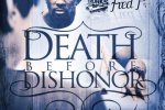 Fred P – Death Before Dishonor Official Mixtape By Traps N Trunks