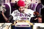 Tana – Da Statement Official Mixtape By Dj Cassius Cain