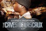 Corey Porter – The Caves Of Lascaux Official Ep Mixtape