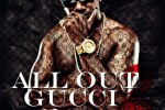 Gucci Mane – All Out Gucci Mane 2 Mixtape By Dj Prince