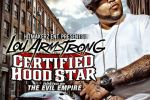 Lou Armstrong – Certified Hood Star Official Mixtape By Evil Empire